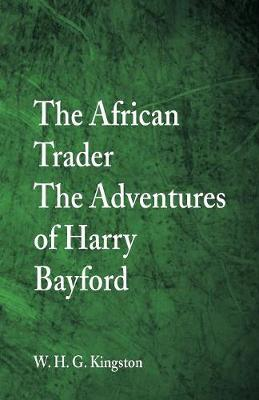 The African Trader: The Adventures of Harry Bayford (Paperback)