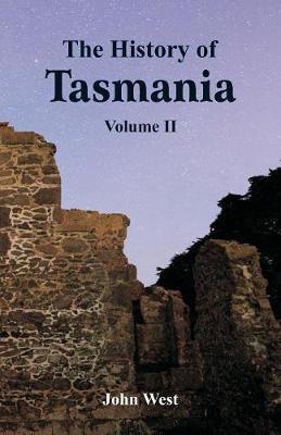 The History of Tasmania: Volume II (Paperback)