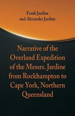 Narrative of the Overland Expedition of the Messrs. Jardine (Paperback)