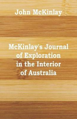 McKinlay's Journal of Exploration in the Interior of Australia (Paperback)
