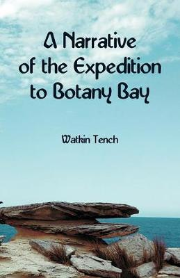 A Narrative of the Expedition to Botany Bay (Paperback)