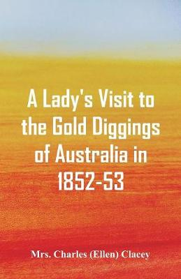 A Lady's Visit to the Gold Diggings of Australia in 1852-53. (Paperback)