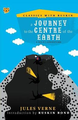 A Journey to the Centre of the Earth: A Sci-Fi Adventure - Classics with Ruskin CWR004 (Paperback)