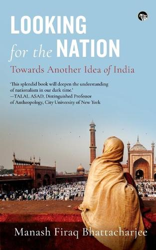 Looking for the Nation: Towards Another Idea of India (Paperback)
