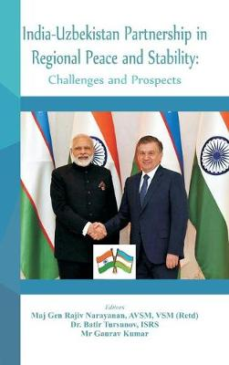 India - Uzbekistan Partnership in Regional Peace and Stability: Challenges and Prospects (Hardback)