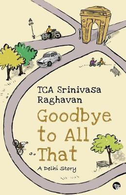 Goodbye to all That: A Delhi Story (Paperback)