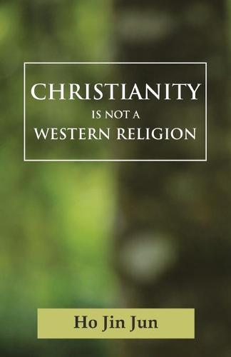 Christianty is Not a Western Religion (Paperback)
