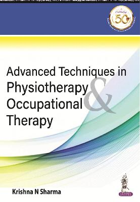 Advanced Techniques in Physiotherapy and Occupational Therapy (Paperback)