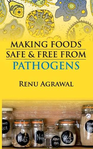 Making Foods Safe and Free From Pathogens (Hardback)