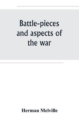 Battle-pieces and aspects of the war (Paperback)