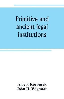 Primitive and ancient legal institutions (Paperback)