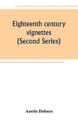 Eighteenth century vignettes (Second Series) (Paperback)