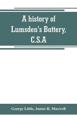 A history of Lumsden's Battery, C.S.A (Paperback)