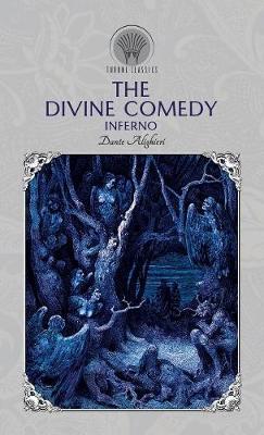 The Divine Comedy: Inferno - Throne Classics (Hardback)
