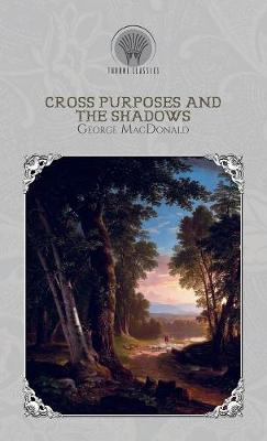 Cross Purposes And The Shadows (Hardback)