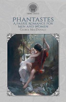 Phantastes: A Faerie Romance for Men and Women (Paperback)