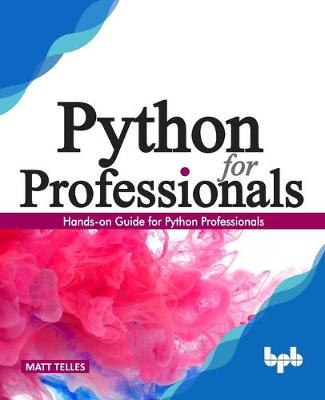 Python for Professionals:: Hands-on Guide for Python Professionals (Paperback)
