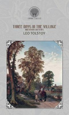 Three Days in the Village, and Other Sketches (Hardback)