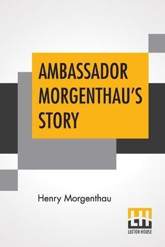 Ambassador Morgenthau's Story (Paperback)