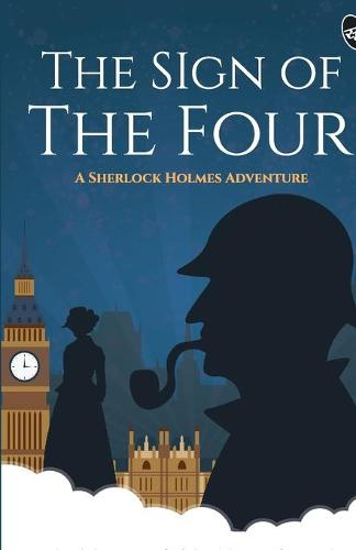The Sign of the Four - A Sherlock Holmes Adventure (Paperback)