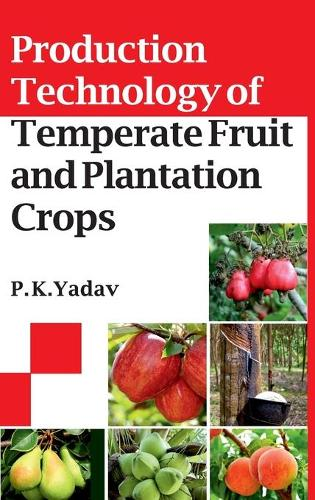 Production Technology Of Temperate Fruit And Plantation Crops (Hardback)