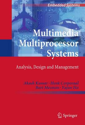 Multimedia Multiprocessor Systems: Analysis, Design and Management - Embedded Systems (Hardback)