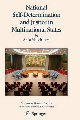 National Self-Determination and Justice in Multinational States - Studies in Global Justice 5 (Paperback)