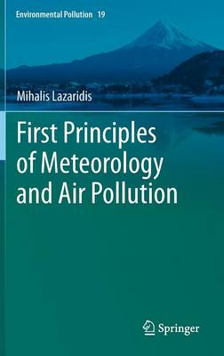 First Principles of Meteorology and Air Pollution - Environmental Pollution 19 (Hardback)