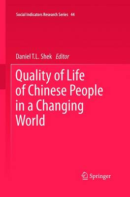 Quality of Life of Chinese People in a Changing World - Social Indicators Research Series 44 (Hardback)