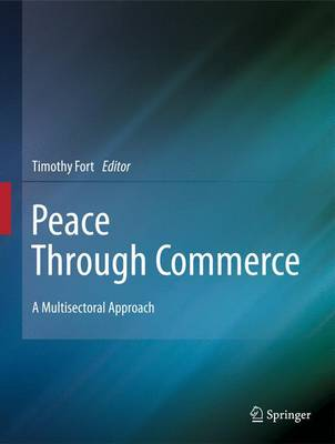 Peace Through Commerce: A Multisectoral Approach (Hardback)