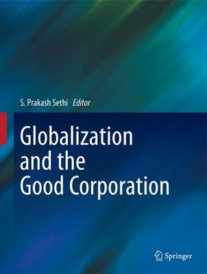 Globalization and the Good Corporation (Hardback)