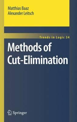 Methods of Cut-Elimination - Trends in Logic 34 (Hardback)