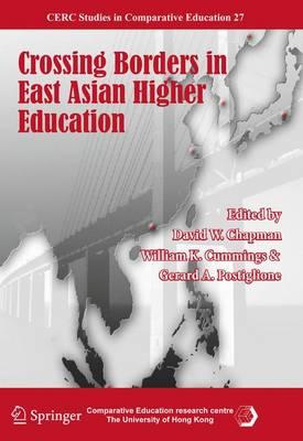 Crossing Borders in East Asian Higher Education - CERC Studies in Comparative Education 27 (Hardback)