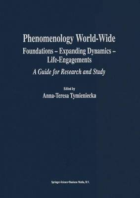 Phenomenology World-Wide: Foundations - Expanding Dynamics - Life-Engagements A Guide for Research and Study - Analecta Husserliana 80 (Paperback)
