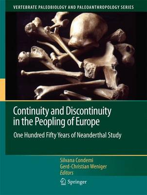 Continuity and Discontinuity in the Peopling of Europe: One Hundred Fifty Years of Neanderthal Study - Vertebrate Paleobiology and Paleoanthropology (Hardback)