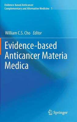 Evidence-based Anticancer Materia Medica - Evidence-based Anticancer Complementary and Alternative Medicine (Hardback)