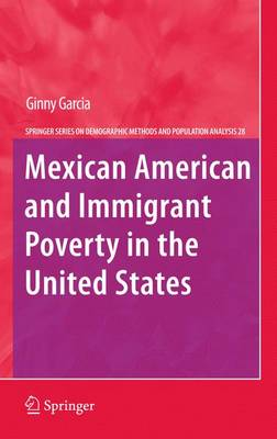 Mexican American and Immigrant Poverty in the United States - The Springer Series on Demographic Methods and Population Analysis 28 (Hardback)