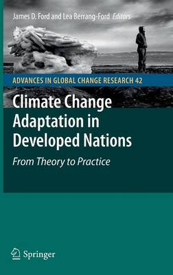 Climate Change Adaptation in Developed Nations: From Theory to Practice - Advances in Global Change Research 42 (Hardback)