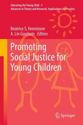 Promoting Social Justice for Young Children - Educating the Young Child 3 (Hardback)