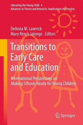 Transitions to Early Care and Education: International Perspectives on Making Schools Ready for Young Children - Educating the Young Child 4 (Hardback)