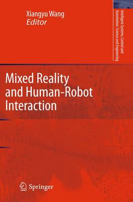 Mixed Reality and Human-Robot Interaction - Intelligent Systems, Control and Automation: Science and Engineering 47 (Hardback)