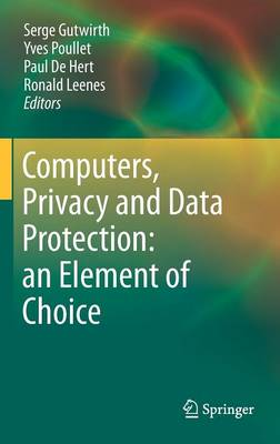 Computers, Privacy and Data Protection: an Element of Choice (Hardback)