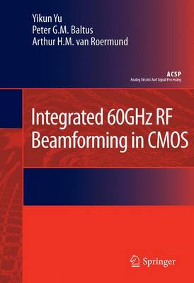 Integrated 60GHz RF Beamforming in CMOS - Analog Circuits and Signal Processing (Hardback)