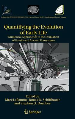 Quantifying the Evolution of Early Life: Numerical Approaches to the Evaluation of Fossils and Ancient Ecosystems - Topics in Geobiology 36 (Hardback)