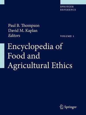 Encyclopedia of Food and Agricultural Ethics - Encyclopedia of Food and Agricultural Ethics (Hardback)