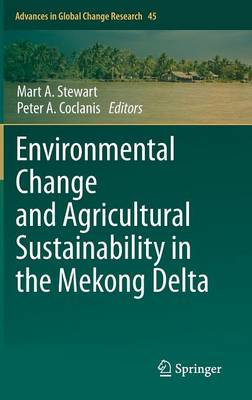 Environmental Change and Agricultural Sustainability in the Mekong Delta - Advances in Global Change Research 45 (Hardback)