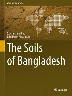 The Soils of Bangladesh - World Soils Book Series 1 (Hardback)