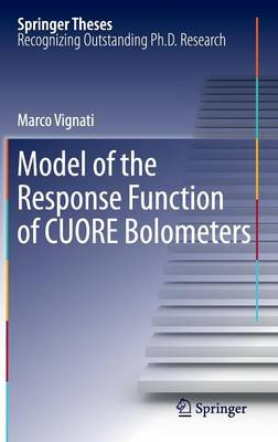 Model of the Response Function of CUORE Bolometers - Springer Theses (Hardback)