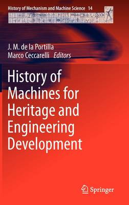 History of Machines for Heritage and Engineering Development - History of Mechanism and Machine Science 14 (Hardback)