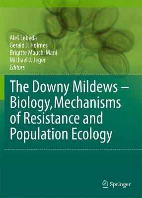 The Downy Mildews - Biology, Mechanisms of Resistance and Population Ecology (Hardback)